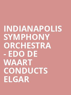 Indianapolis Symphony Orchestra - Edo De Waart Conducts Elgar at Hilbert Circle Theatre